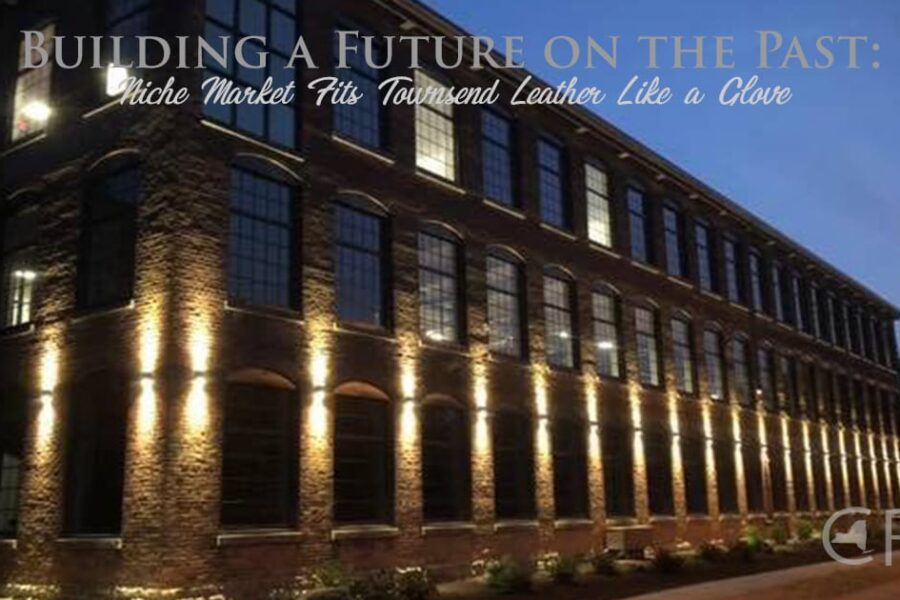 Building a Future on the Past: Niche Market Fits Townsend Leather Like a Glove